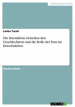 Die Interaktion zwischen den Geschlechtern und die Rolle der Frau im Erwerbsleben (eBook, ePUB)