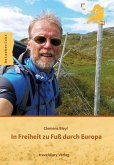 In Freiheit zu Fuß durch Europa (eBook, ePUB)