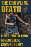 The Crawling Death (Two-Fisted Todd Adventures, #1) (eBook, ePUB)