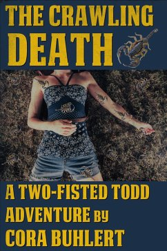 The Crawling Death (Two-Fisted Todd Adventures, #1) (eBook, ePUB) - Buhlert, Cora