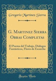 G. Martinez Sierra Obras Completas