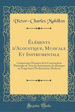 Éléments d´Acoustique, Musicale Et Instrumentale