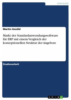 Markt der Standardanwendungssoftware für ERP mit einem Vergleich der konzeptionellen Struktur der Angebote (eBook, ePUB)