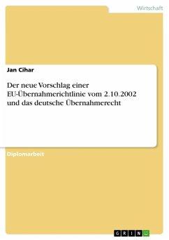 Der neue Vorschlag einer EU-Übernahmerichtlinie vom 2.10.2002 und das deutsche Übernahmerecht (eBook, ePUB)