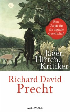 Jäger, Hirten, Kritiker (eBook, ePUB) - Precht, Richard David