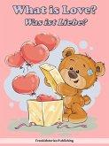 Was ist Liebe? - What is Love? (eBook, ePUB)