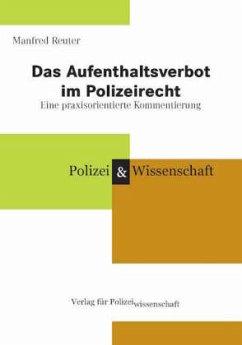 Das Aufenthaltsverbot im Polizeirecht - Reuter, Manfred