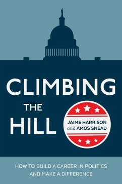 Climbing the Hill: How to Build a Career in Pol...