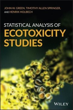 Statistical Analysis of Ecotoxicity Studies - Green, John W.; Springer, Timothy A.; Holbech, Henrik