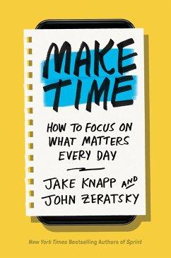 Make Time - Knapp, Jake; Zeratsky, John