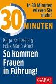 30 Minuten So kommen Frauen in Führung! (eBook, ePUB)