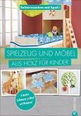 Selbermachen mit Spaß: Spielzeug und Möbel aus Holz für Kinder (Mängelexemplar)