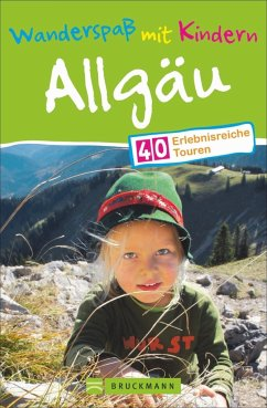 Wanderspaß mit Kindern Allgäu (Mängelexemplar) - Pröttel, Michael; Wittmann, Uli