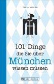 101 Dinge, die Sie über München wissen müssen (Mängelexemplar)