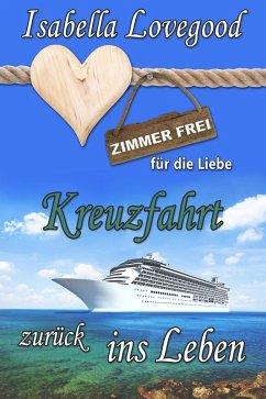 Kreuzfahrt zurück ins Leben (eBook, ePUB)