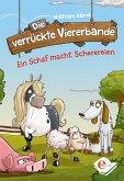 Ein Schaf macht Scherereien / Die verrückte Viererbande Bd.1 (eBook, ePUB)