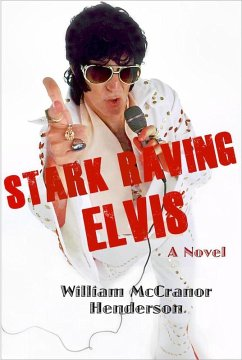 Stark Raving Elvis (eBook, ePUB) - Henderson, William McCranor
