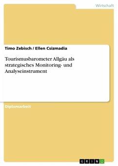 Tourismusbarometer Allgäu als strategisches Monitoring- und Analyseinstrument (eBook, ePUB)