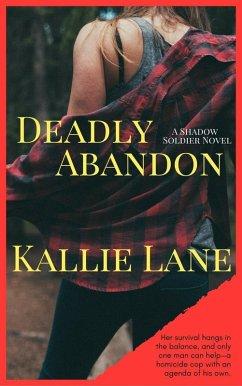 Deadly Abandon (Shadow Soldier Series) (eBook, ...