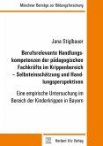 Berufsrelevante Handlungskompetenzen der pädagogischen Fachkräfte im Krippenbereich - Selbsteinschätzung und Handlungsperspektiven (eBook, PDF)