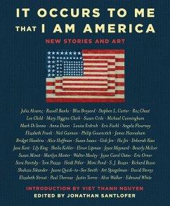 It Occurs to Me That I Am America (eBook, ePUB) - Russo, Richard; Oates, Joyce Carol; Gaiman, Neil; Child, Lee; Clark, Mary Higgins