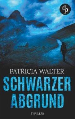 Schwarzer Abgrund (Thriller) - Walter, Patricia