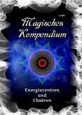 Magisches Kompendium - Energiezentren und Chakren (eBook, ePUB)