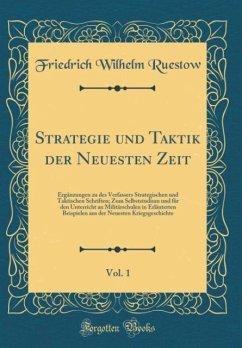 Strategie und Taktik der Neuesten Zeit, Vol. 1