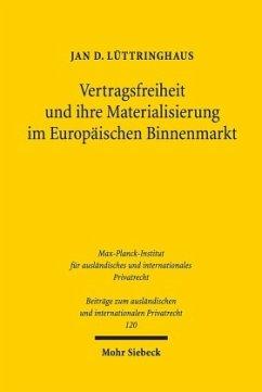 Vertragsfreiheit und ihre Materialisierung im Europäischen Binnenmarkt - Lüttringhaus, Jan D.
