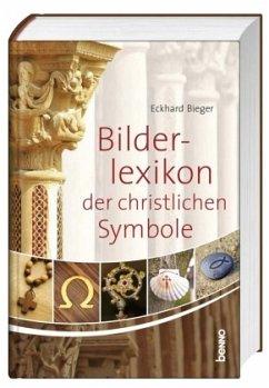 Das Bilderlexikon der christlichen Symbole - Bieger, Eckhard