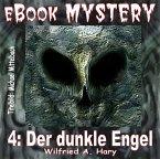 Mystery 004: Der dunkle Engel (eBook, ePUB)