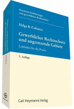 Gewerblicher Rechtsschutz und angrenzende Gebiete - Cohausz, Helge B.