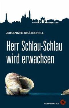 Herr Schlau-Schlau wird erwachsen - Krätschell, Johannes