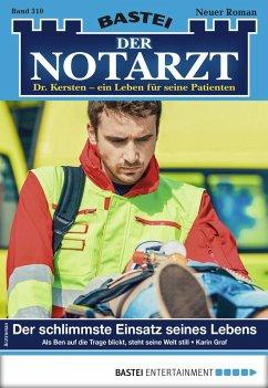 Der Notarzt 310 - Arztroman (eBook, ePUB)