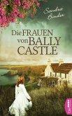 Die Frauen von Ballycastle (eBook, ePUB)
