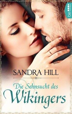 Die Sehnsucht des Wikingers (eBook, ePUB) - Hill, Sandra