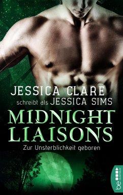 Zur Unsterblichkeit geboren / Midnight Liaisons Bd.3 (eBook, ePUB) - Clare, Jessica; Sims, Jessica