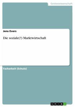 Die soziale(?) Marktwirtschaft (eBook, PDF)