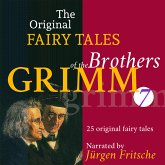 The Original Fairy Tales of the Brothers Grimm. Part 7 of 8. (MP3-Download)
