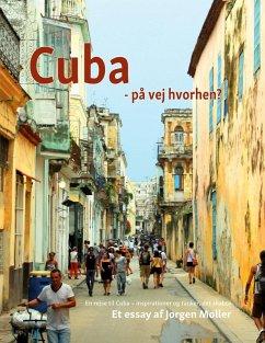 Cuba - på vej hvorhen? (eBook, ePUB)