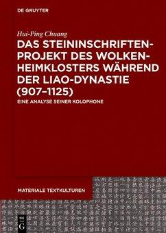 Das Steininschriftenprojekt des Wolkenheimklosters während der Liao-Dynastie (907-1125) (eBook, PDF) - Chuang, Hui-Ping