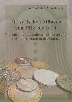 Die syrischen Münzen von 1918 bis 2010 (eBook, ePUB)