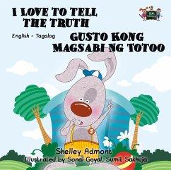 I Love to Tell the Truth Gusto Kong Magsabi Ng Totoo (Tagalog Children's Book Bilingual) (eBook, ePUB)