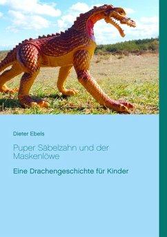 Puper Säbelzahn und der Maskenlöwe (eBook, ePUB)
