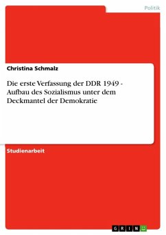 Die erste Verfassung der DDR 1949 - Aufbau des Sozialismus unter dem Deckmantel der Demokratie (eBook, ePUB)