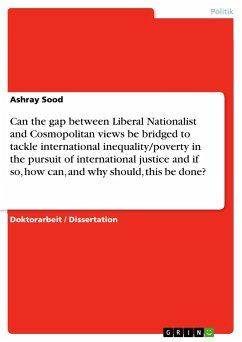 Can the gap between Liberal Nationalist and Cosmopolitan views be bridged to tackle international inequality/poverty in the pursuit of international justice and if so, how can, and why should, this be done?