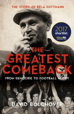 The Greatest Comeback: From Genocide to Football Glory - Bolchover, David