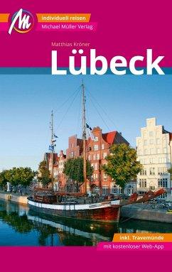 Lübeck MM-City - inkl. Travemünde Reiseführer Michael Müller Verlag (eBook, ePUB) - Kröner, Matthias