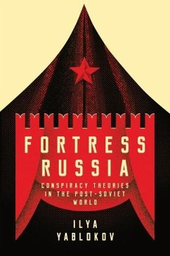 Fortress Russia: Conspiracy Theories in Post-So...
