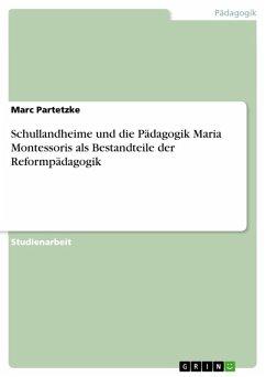 Schullandheime und die Pädagogik Maria Montessoris als Bestandteile der Reformpädagogik (eBook, ePUB)